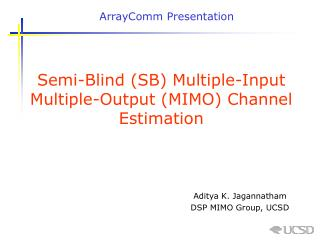 Semi-Blind (SB) Multiple-Input Multiple-Output (MIMO) Channel Estimation
