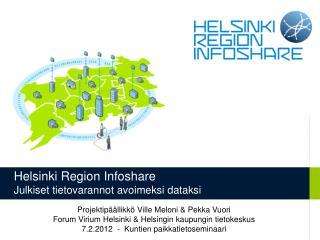 Helsinki Region Infoshare Julkiset tietovarannot avoimeksi dataksi