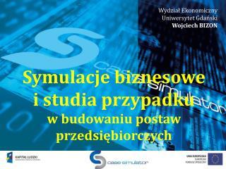Wydział Ekonomiczny Uniwersytet Gdański Wojciech BIZON