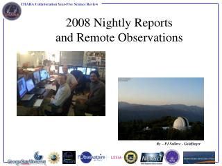 2008 Nightly Reports and Remote Observations