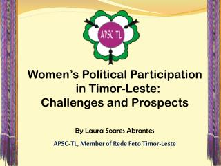 Women's Political Participation  in Timor-Leste:  Challenges and Prospects