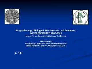 """Ringvorlesung """"Biologie I: Biodiversität und Evolution"""" WINTERSEMSTER 2008-2009"""