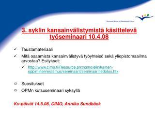 3. syklin kansainvälistymistä käsittelevä työseminaari 10.4.08 Taustamateriaali