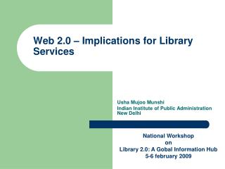 Web 2.0 – Implications for Library Services