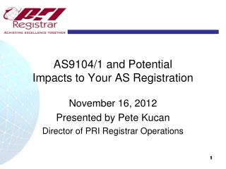 AS9104/1 and Potential  Impacts to Your AS Registration