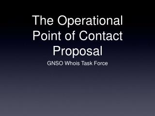 The Operational Point of Contact Proposal