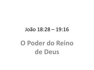 João 18:28 – 19:16