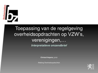 Toepassing van de regelgeving overheidsopdrachten op  VZW's , verenigingen,…