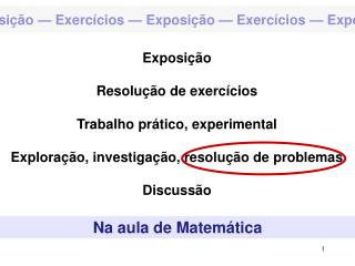 Exposição — Exercícios — Exposição — Exercícios — Exposição