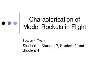 Characterization of Model Rockets in Flight