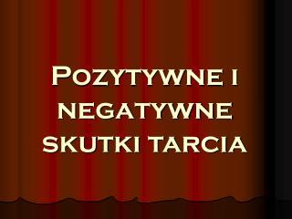 Pozytywne i negatywne skutki tarcia