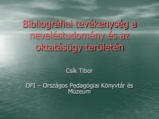Bibliográfiai tevékenység a neveléstudomány és az oktatásügy területén
