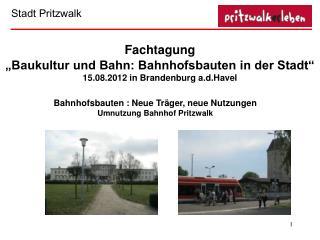 """Fachtagung """"Baukultur und Bahn: Bahnhofsbauten in der Stadt"""" 15.08.2012 in Brandenburg a.d.Havel"""
