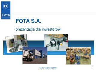 FOTA S.A. prezentacja dla inwestorów