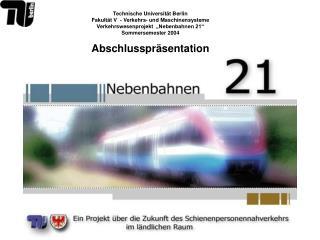 Technische Universität Berlin Fakultät V  - Verkehrs- und Maschinensysteme