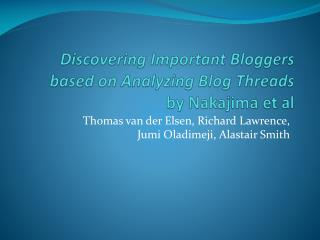 Discovering Important  Bloggers  based on Analyzing Blog Threads  by Nakajima et al