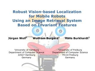 Jürgen Wolf 1       Wolfram Burgard 2       Hans Burkhardt 2