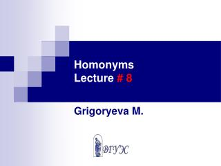 Homonyms Lecture  # 8