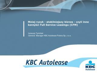 Mniej ryzyk - stabilniejszy biznes - czyli inne korzyści Full Service Leasingu (CFM)