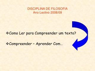 DISCIPLINA DE FILOSOFIA Ano Lectivo 2008/09