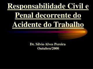 Responsabilidade Civil e Penal decorrente do Acidente do Trabalho