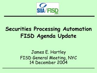 Securities Processing Automation FISD Agenda Update