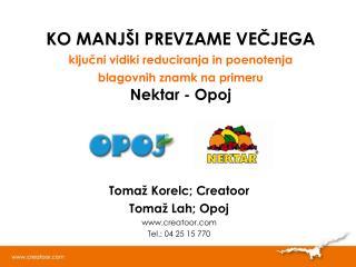 Tomaž Korelc; Creatoor Tomaž Lah; Opoj creatoor Tel.: 04 25 15 770