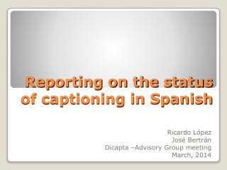 Reporting on the status of captioning in Spanish
