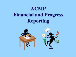ACMP Financial and Progress Reporting
