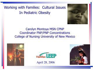 Carolyn Montoya MSN CPNP Coordinator FNP