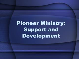 Pioneer Ministry: Support and Development