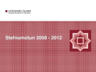 FORS ��A Stefnum �tun 2008 - 2012