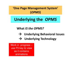 Underlying the   OPMS