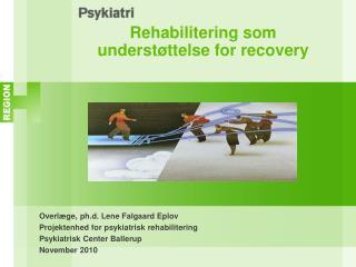 Rehabilitering som understøttelse for recovery