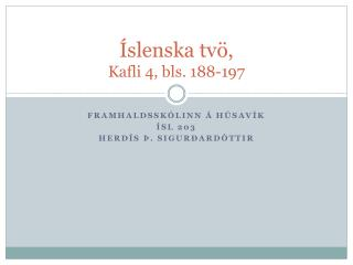 �slenska tv�, Kafli 4, bls. 188-197