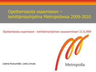 Opettamisesta osaamiseen –kehittämisohjelma Metropoliassa 2009-2010