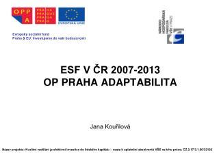 ESF V ČR 2007-2013 OP PRAHA ADAPTABILITA
