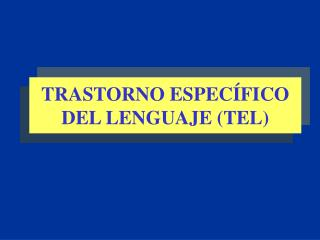 TRASTORNO ESPEC FICO DEL LENGUAJE TEL