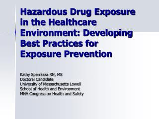 Hazardous Drug Exposure in the Healthcare Environment: Developing Best Practices for Exposure Prevention