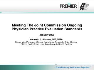 Meeting The Joint Commission Ongoing Physician Practice Evaluation Standards January 2009