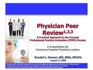 Kendall L. Stewart, MD, MBA, DFAPA August 17, 2009
