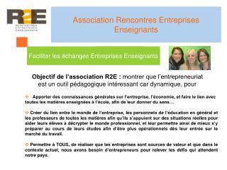 Objectif de l'association R2E :  montrer que l'entrepreneuriat