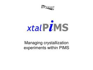 Managing crystallization experiments within PIMS