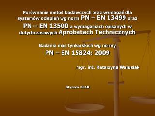 Porównanie metod badawczych oraz wymagań dla systemów ociepleń wg norm PN – EN 13499 oraz