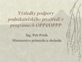 Výsledky podpory podnikatelského prostředí v programech OPPI/OPPP