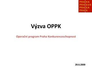 Výzva OPPK Operační program Praha Konkurenceschopnost