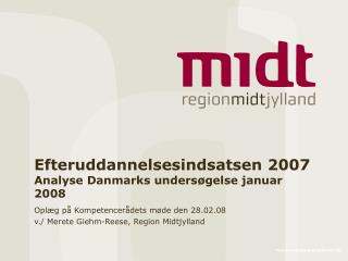 Efteruddannelsesindsatsen 2007 Analyse Danmarks undersøgelse januar 2008