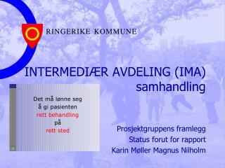 INTERMEDI�R AVDELING (IMA) samhandling