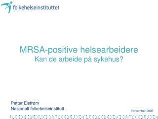 MRSA-positive helsearbeidere Kan de arbeide på sykehus?