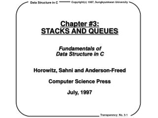 Chapter #3:  STACKS AND QUEUES Fundamentals of  Data Structure in C
